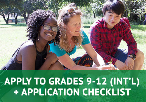 Apply to Grades 9-12 (International Applicants)+ Application Checklist