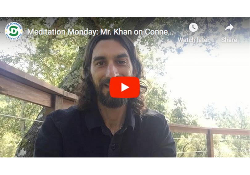 Meditation Monday: Mr. Khan on Connection